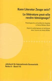 Kann Literatur Zeuge sein ? : poetologische und politische Aspekte in Herta Müllers Werk| La littérature peut-elle rendre témoignage ? : aspects poétologiques et politiques dans l'oeuvre de Herta Müller -