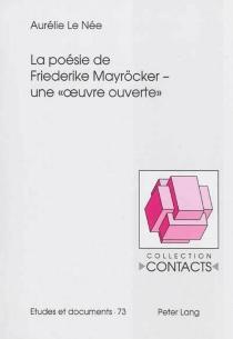 La poésie de Friederike Mayröcker, une oeuvre ouverte - AurélieLe Née