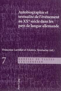 Autobiographie et textualité de l'évènement au XXe siècle dans les pays de langue allemande -