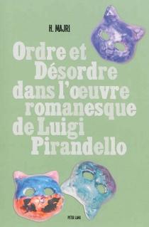 Ordre et désordre dans l'oeuvre romanesque de Luigi Pirandello - HananeMajri