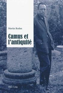 Camus et l'Antiquité - MartinRodan