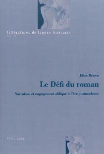 Le défi du roman : narration et engagement oblique à l'ère postmoderne - ElisaBricco