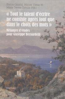 Tout le talent d'écrire ne consiste après tout que dans le choix des mots : mélanges d'études pour Giuseppe Bernardelli -