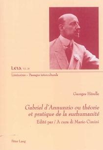 Gabriel d'Annunzio ou Théorie et pratique de la surhumanité - GeorgesHérelle
