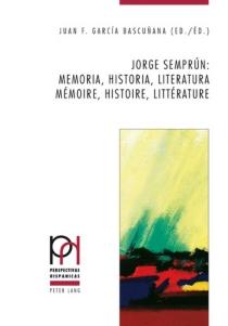 Jorge Semprun : memoria, historia, literatura| Jorge Semprun : mémoire, histoire, littérature -