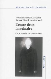 L'entre-deux imaginaire : corps et création interculturels -