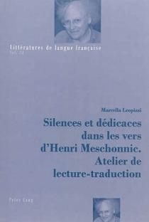 Silences et dédicaces dans les vers d'Henri Meschonnic : atelier de lecture-traduction - MarcellaLeopizzi