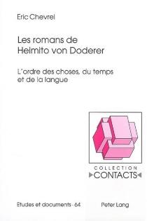 Les romans de Heimito von Doderer : l'ordre des choses, du temps et de la langue - EricChevrel