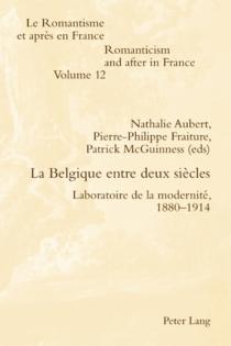 La Belgique entre deux siècles : laboratoire de la modernité, 1880-1914 -