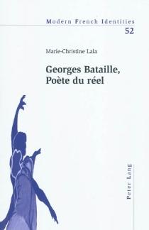 Georges Bataille, poète du réel - Marie-ChristineLala