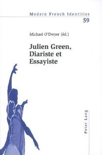 Julien Green, diariste et essayiste -