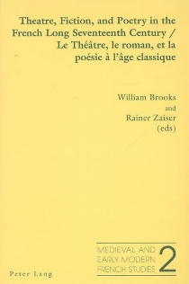 Le théâtre, le roman et la poésie classique à l'âge classique| Theatre, fiction, and poetry in the French long seventeenth century -