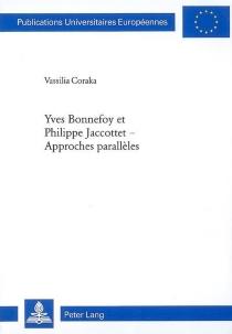 Yves Bonnefoy et Philippe Jaccottet : approches parallèles - VassiliaCoraka