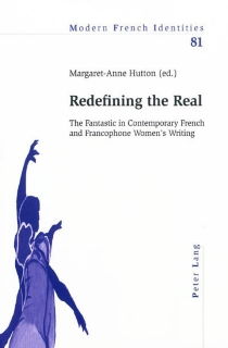Redefining the real : the fantastic in contemporary French and Francophone women's writing -
