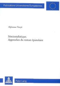 Sémiostylistique : approches du roman épistolaire - AlphonseTonyè