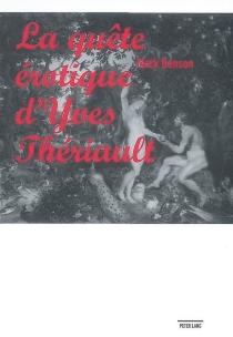 La quête érotique d'Yves Thériault - MarkBenson