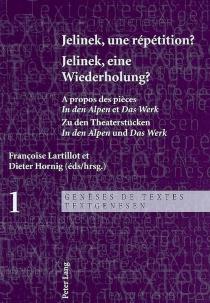 Jelinek, eine Wiederholung ? : zu den Theaterstücken In den Alpen und Das Werk| Jelinek, une répétition ? : à propos des pièces In den Alpen et Das Werk -