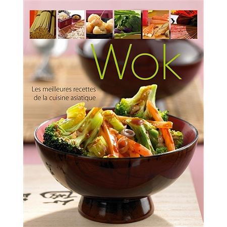 Wok les meilleures recettes de la cuisine asiatique - Cuisine reunionnaise meilleures recettes ...