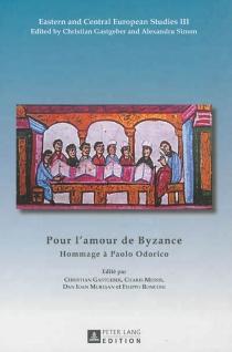 Pour l'amour de Byzance : hommage à Paolo Odorico -