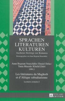 Les littératures du Maghreb et d'Afrique subsaharienne : lectures croisées -