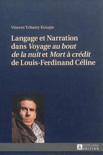 Langage et narration dans Voyage au bout de la nuit et Mort à crédit de Louis-Ferdinand Céline - VincentTchamy Kouajie