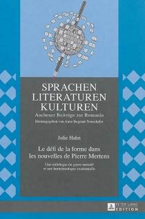 Le défi de la forme dans les nouvelles de Pierre Mertens : une esthétique du genre narratif et une herméneutique existentielle - JulieHahn