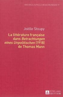 La littérature française dans Betrachtungen eines Unpolitischen, 1918, de Thomas Mann - JoëlleStoupy