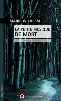 La petite musique de mort : traque à Limoges - MarieWilhelm-Labat