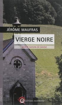 Vierge noire : morte saison en Savoie - JérômeMaufras
