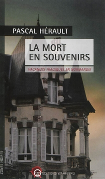 La mort en souvenirs : vacances tragiques en Normandie - PascalHérault