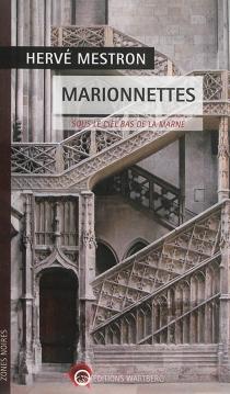 Marionnettes : sous le ciel bas de la Marne - HervéMestron