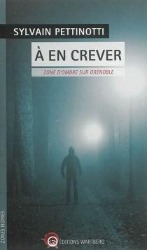 A en crever : zone d'ombre sur Grenoble - SylvainPettinotti