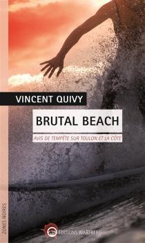 Brutal beach : avis de tempête sur Toulon et la Côte - VincentQuivy