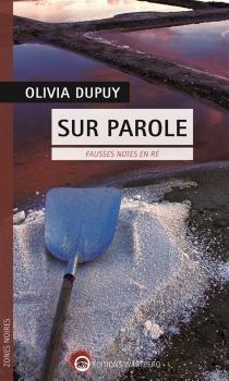 Sur parole : fausses notes en Ré - OliviaDupuy