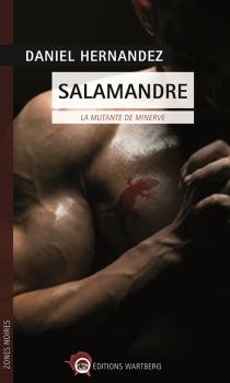 Salamandre : la mutante de Minerve - DanielHernandez