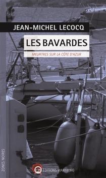 Les bavardes : meurtres sur la Côte d'Azur - Jean-MichelLecocq