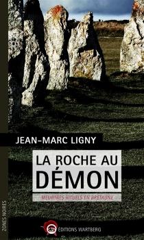 La roche au démon : meurtres rituels en Bretagne - Jean-MarcLigny