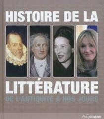 Histoire de la littérature : de l'Antiquité à nos jours -