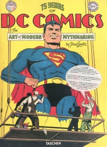 75 years of DC Comics : the art of modern mythmaking - Paul Levitz