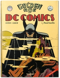 The golden age of DC Comics, 1935-1956 - Paul Levitz
