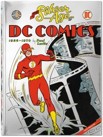 The silver age of DC Comics : 1956-1970 - Paul Levitz