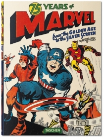 75 years of Marvel from the golden age to the silver screen - Roy Thomas