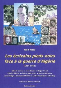 Les écrivains pieds-noirs face à la guerre d'Algérie : (1954-1962) - WolfAlbes