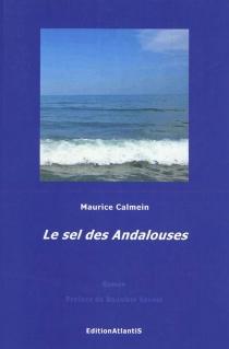 Le sel des Andalouses - MauriceCalmein