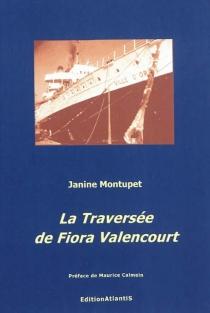 La traversée de Fiora Valencourt - JanineMontupet