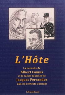 L'hôte : la nouvelle d'Albert Camus et la bande dessinée de Jacques Ferrandez dans le contexte colonial - WolfAlbes