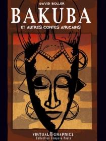 Bakuba : et autres contes africains - DavidBoller