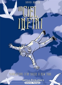 Un ciel infini : tribulations d'un Suisse à New York : roman graphique - DavidBoller