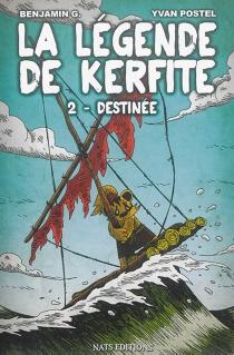 La légende de Kerfite - BenjaminG.