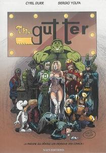 The gutter : la parodie qui dévoile les dessous des comics ! - CyrilDurr